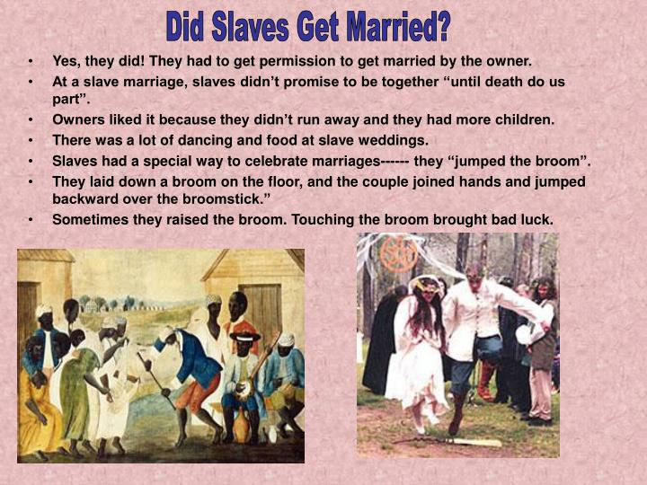 Did Slaves Get Married?