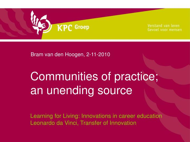 Communities of practice an unending source