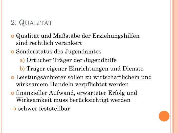 2. Qualität