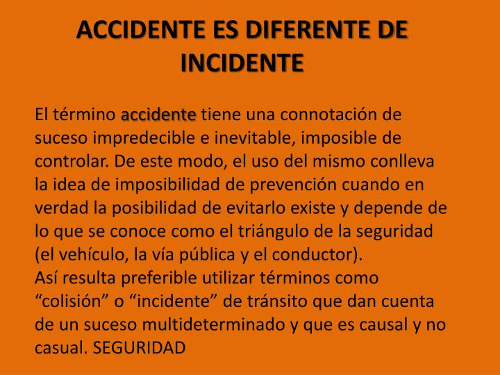 ACCIDENTE ES DIFERENTE DE INCIDENTE