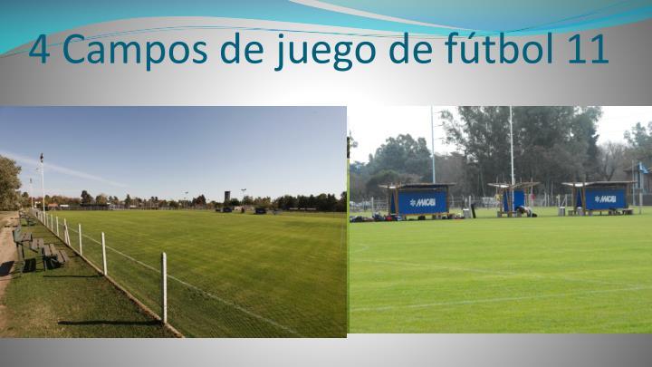 4 Campos de juego de fútbol 11