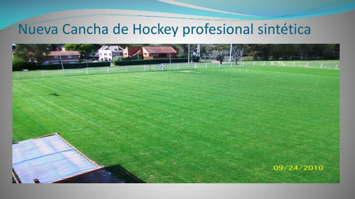 Nueva Cancha de Hockey profesional sintética