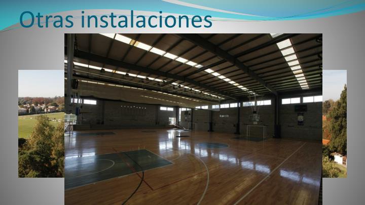 Otras instalaciones