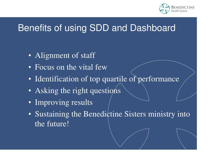 Benefits of using SDD and Dashboard