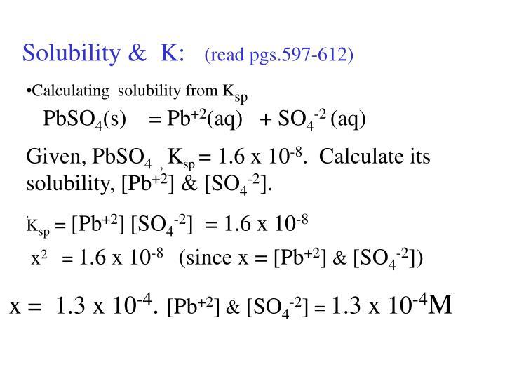 Solubility &  K: