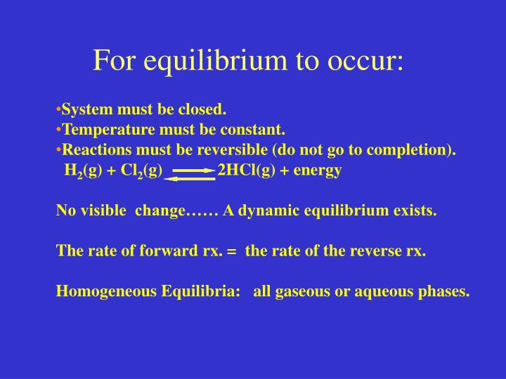 For equilibrium to occur: