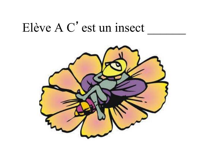 Elève A C