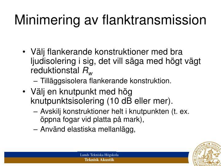 Minimering av flanktransmission