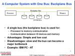 a computer system with one bus backplane bus