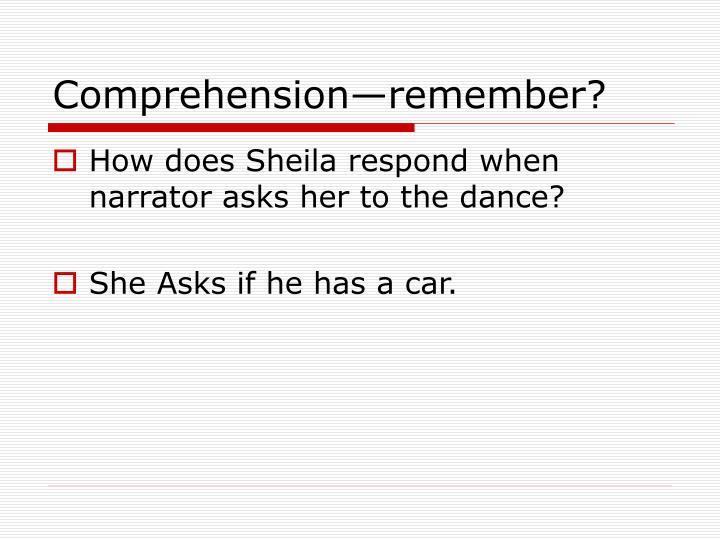 Comprehension—remember?