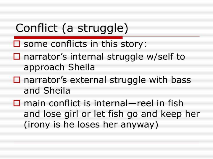 Conflict (a struggle)