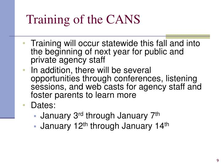 Training of the CANS