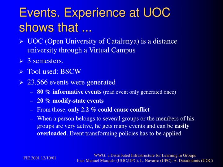 Events. Experience at UOC shows that ...