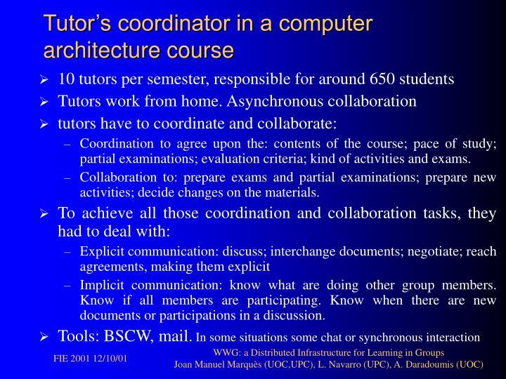 Tutor's coordinator in a computer architecture course