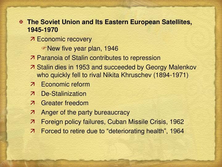 The Soviet Union and Its Eastern European Satellites,          1945-1970