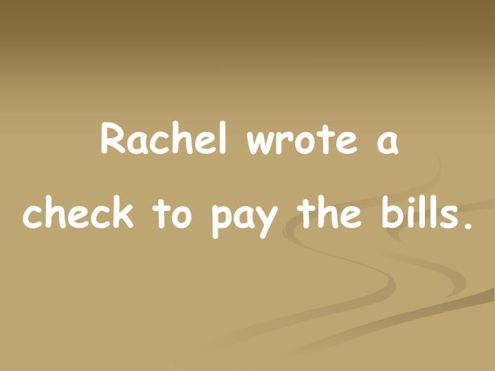 Rachel wrote a