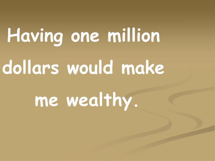 Having one million