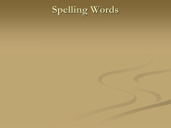 Spelling Words