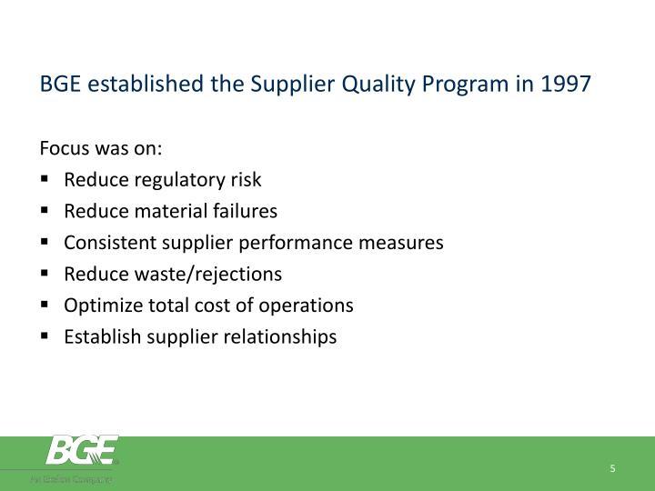 BGE established the Supplier Quality Program in 1997