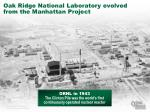 oak ridge national laboratory evolved from the manhattan project