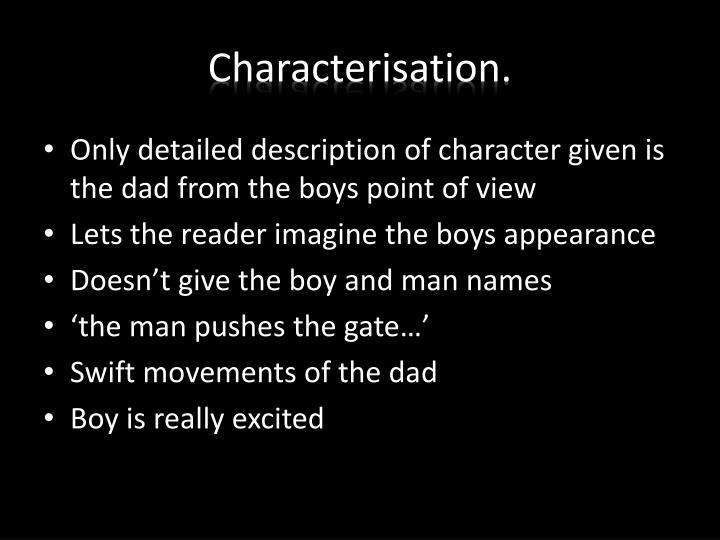 Characterisation.