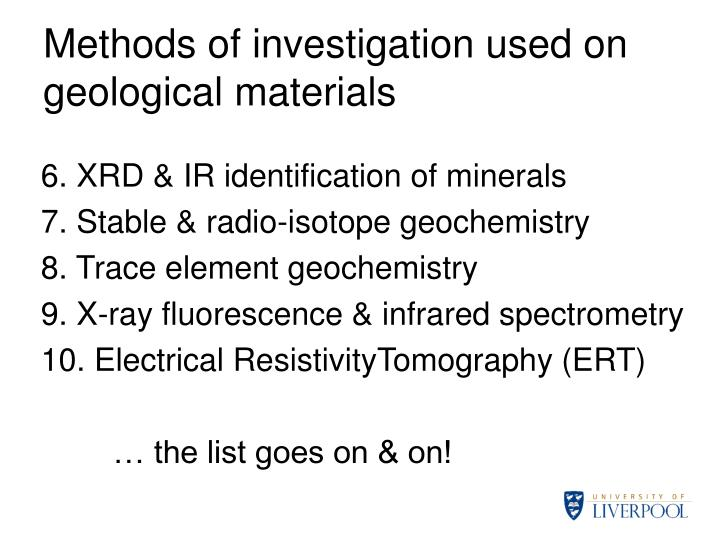 Methods of investigation used on geological materials