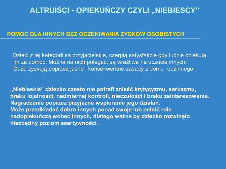 """ALTRUIŚCI - OPIEKUŃCZY CZYLI """"NIEBIESCY"""""""