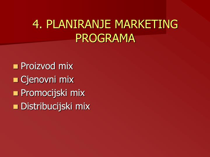 4. PLANIRANJE MARKETING PROGRAMA