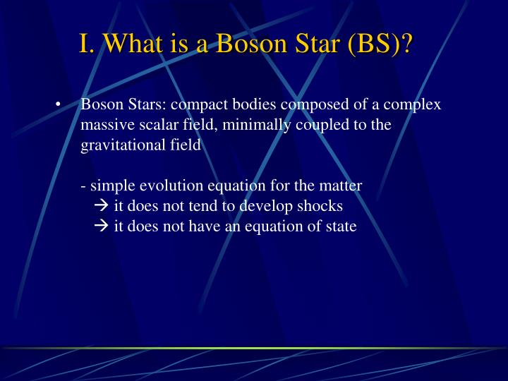 I. What is a Boson Star (BS)?