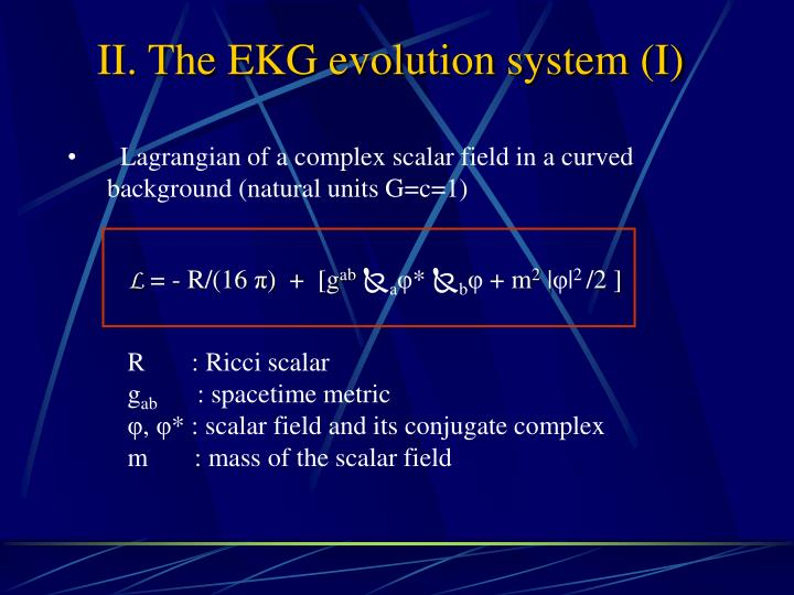 II. The EKG evolution system (I)