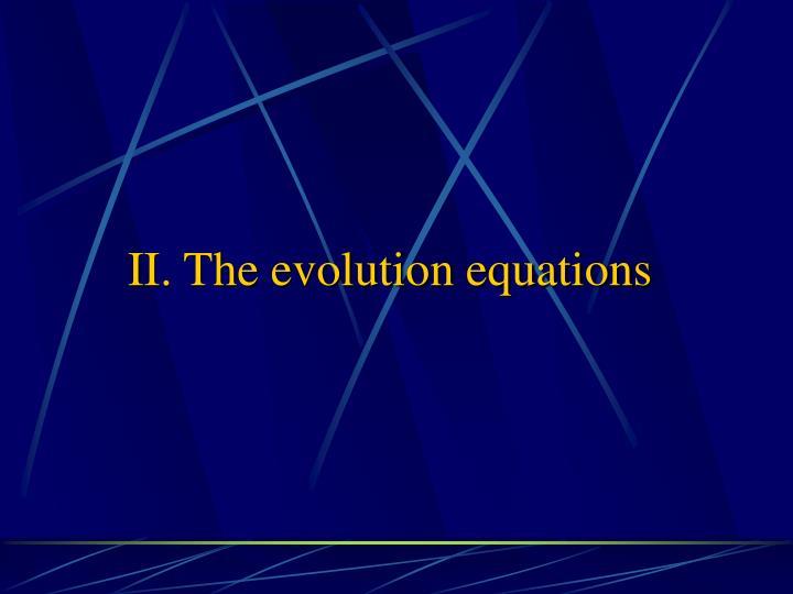 II. The evolution equations