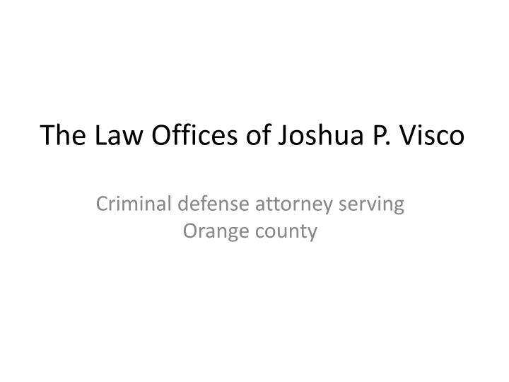 The law offices of joshua p visco