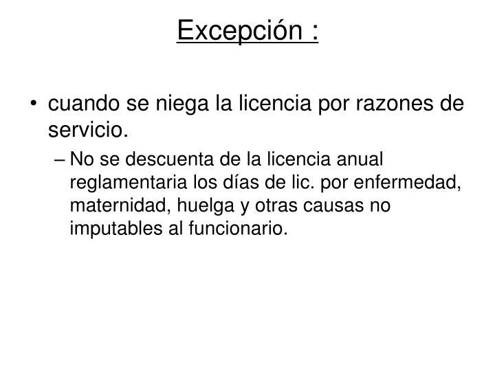 Excepción :