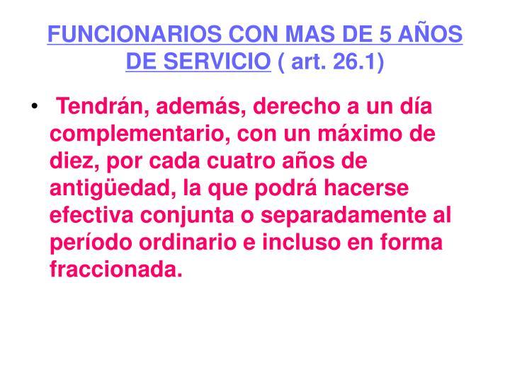 FUNCIONARIOS CON MAS DE 5 AÑOS DE SERVICIO