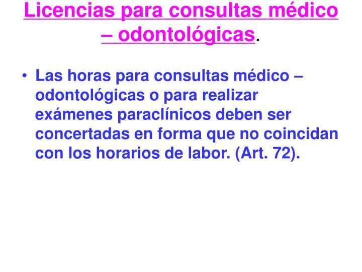 Licencias para consultas médico – odontológicas