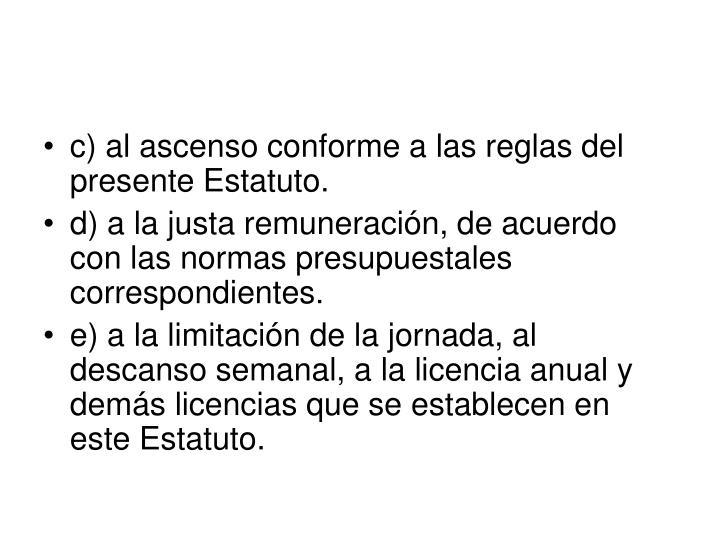c) al ascenso conforme a las reglas del presente Estatuto.