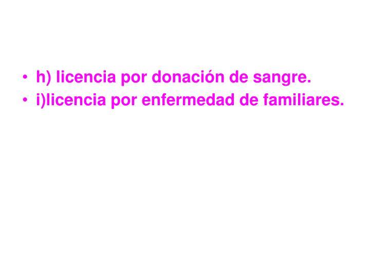 h) licencia por donación de sangre.