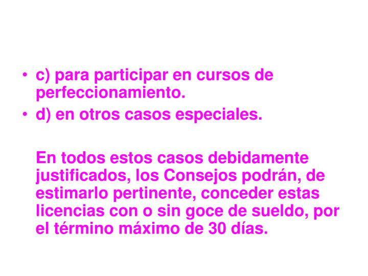c) para participar en cursos de perfeccionamiento.