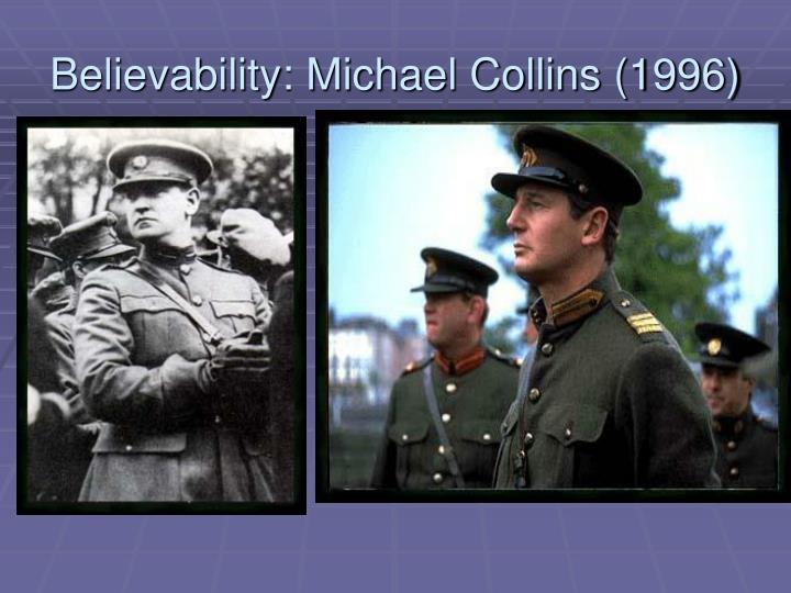 Believability: Michael Collins (1996)