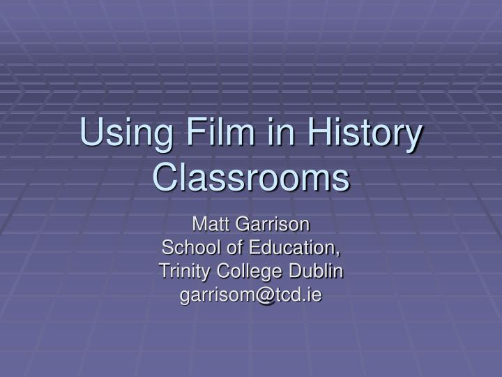 Using film in history classrooms