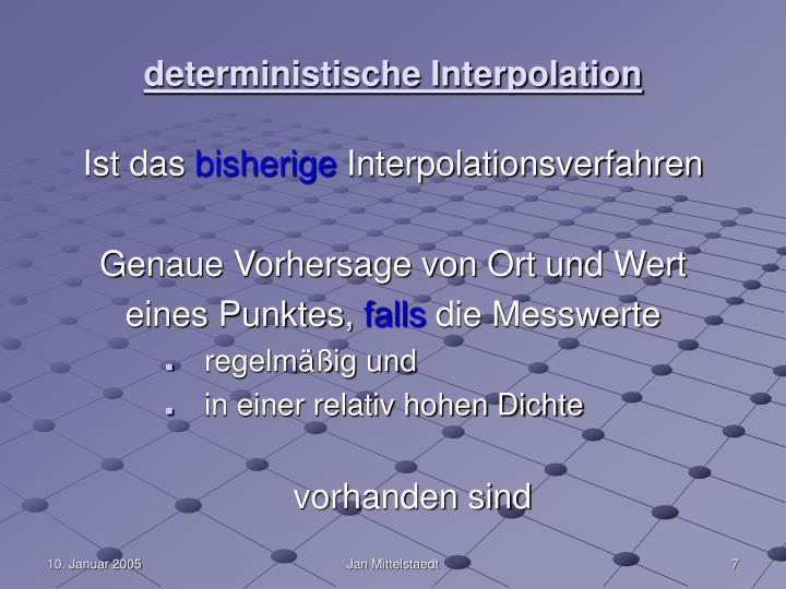 deterministische Interpolation