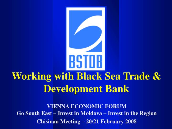 Working with black sea trade development bank