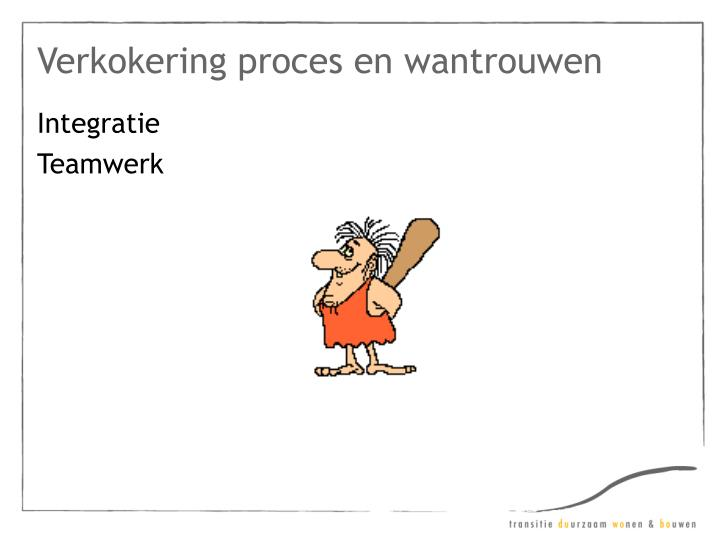 Verkokering proces en wantrouwen