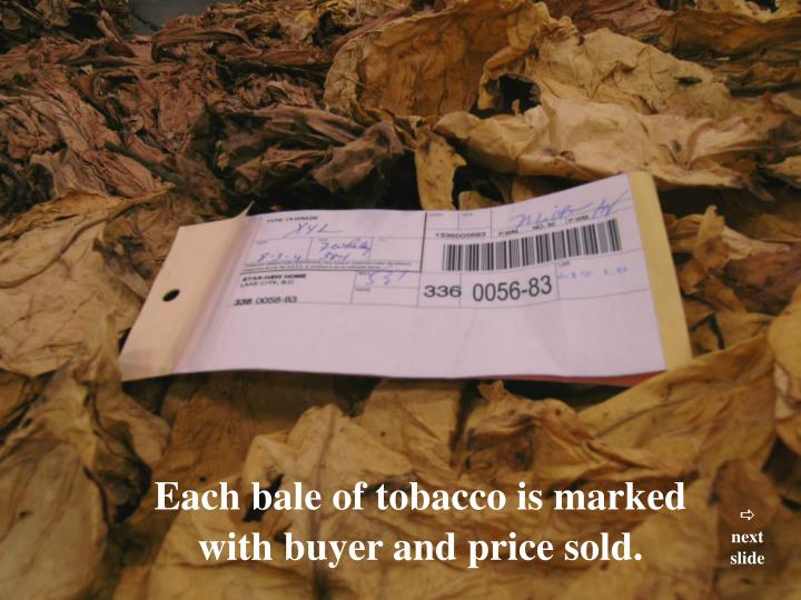 Each bale of tobacco is marked
