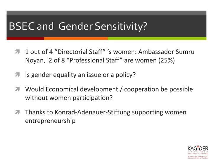 BSEC and  Gender Sensitivity?