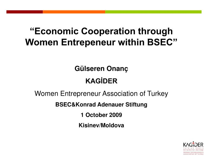 """Economic Cooperation through Women Entrepeneur within BSEC"""