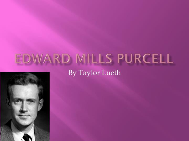Edward mills purcell