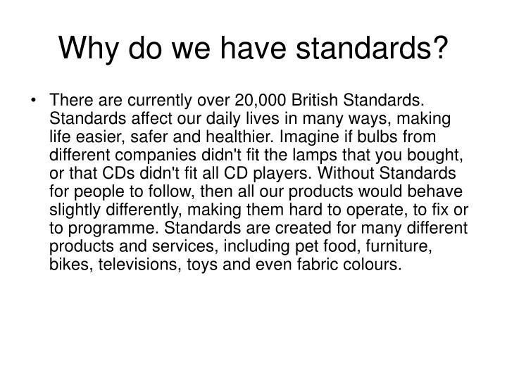Why do we have standards?