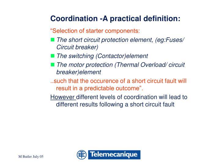 Coordination -A practical definition: