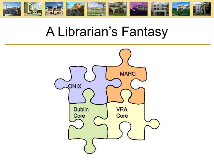 A Librarian's Fantasy
